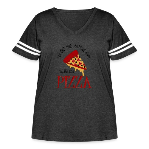 You Can't Make Everyone Happy You Are Not Pizza - Women's Curvy Vintage Sport T-Shirt