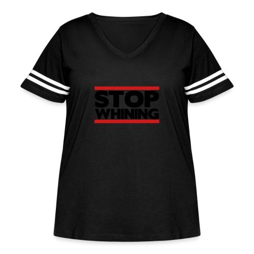 Stop Whining - Women's Curvy Vintage Sport T-Shirt