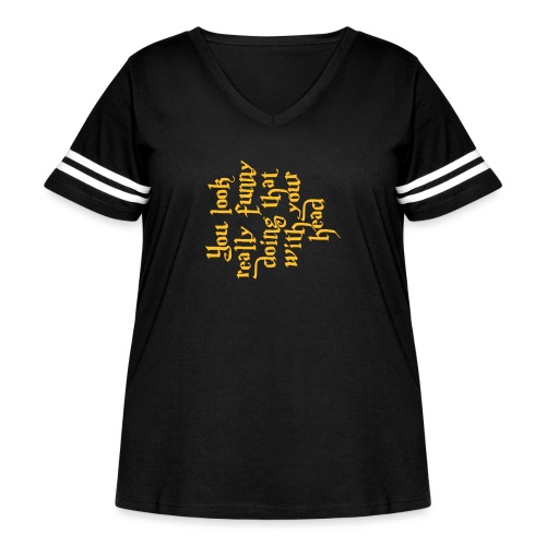 You look really funny - Women's Curvy Vintage Sport T-Shirt