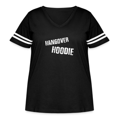 Hangover Hoodie - Women's Curvy Vintage Sports T-Shirt