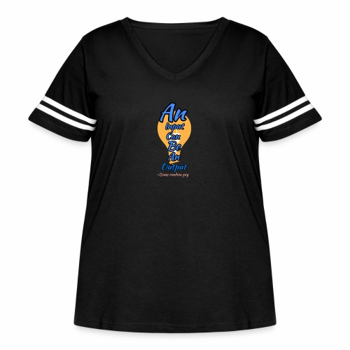 Your input can be another Person's Output - Women's Curvy Vintage Sport T-Shirt