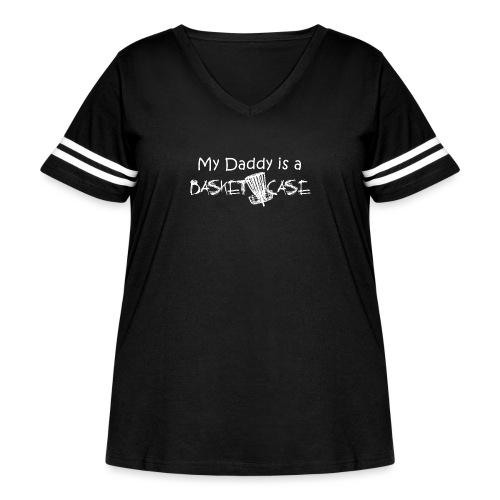 My Daddy is a Basket Case - Women's Curvy Vintage Sport T-Shirt
