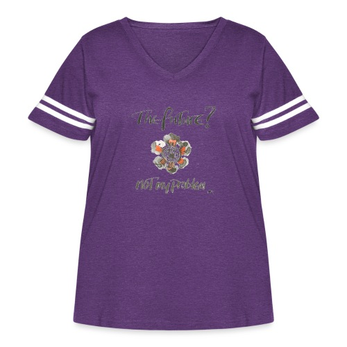 The Future not my problem - Women's Curvy Vintage Sport T-Shirt