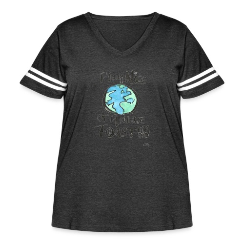 Play Nice or you are toast - Women's Curvy Vintage Sport T-Shirt