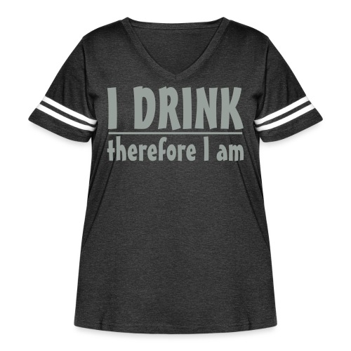 I DRINK.. therefore I am - Women's Curvy Vintage Sport T-Shirt