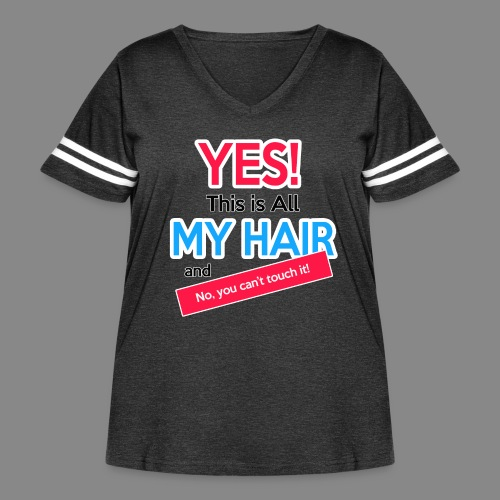 Yes This is My Hair - Women's Curvy Vintage Sport T-Shirt