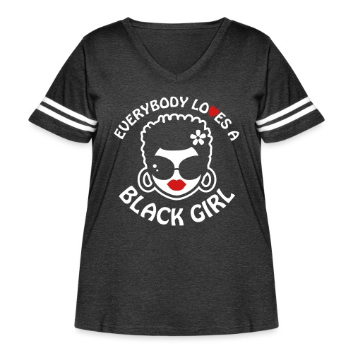 Everybody Loves A Black Girl - Version 2 Reverse - Women's Curvy Vintage Sport T-Shirt