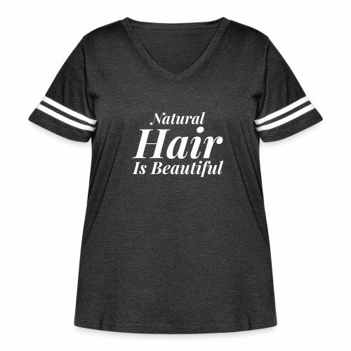 Natural Hair Is Beautiful - Women's Curvy Vintage Sport T-Shirt