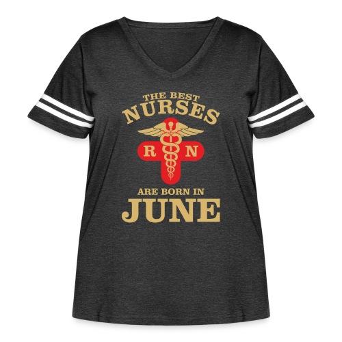 The Best Nurses are born in June - Women's Curvy Vintage Sport T-Shirt