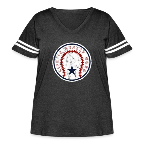 Life Is Really Good Baseball - Women's Curvy Vintage Sport T-Shirt