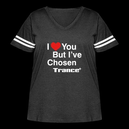 I Love You.. But I've Chosen Trance - Women's Curvy Vintage Sport T-Shirt
