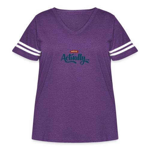 Well Actually... T-Shirt - Women's Curvy Vintage Sport T-Shirt
