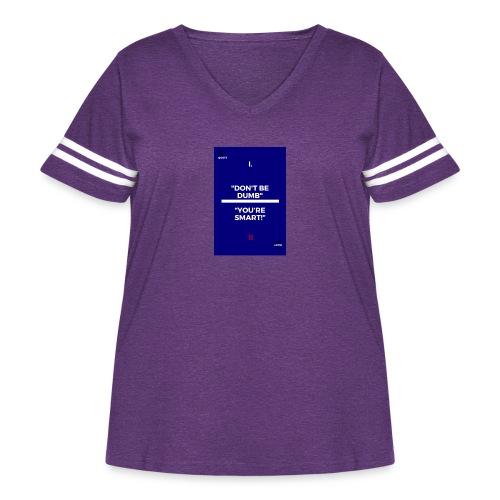 -Don-t_be_dumb----You---re_smart---- - Women's Curvy Vintage Sport T-Shirt
