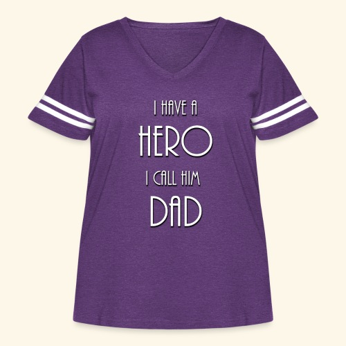 I have a Hero I call him Dad Shirt - Women's Curvy Vintage Sport T-Shirt