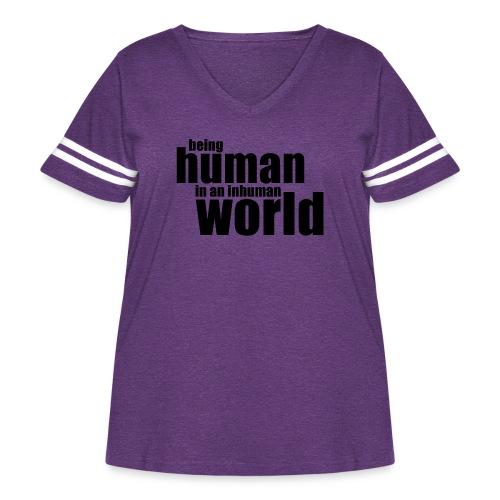 Being human in an inhuman world - Women's Curvy Vintage Sport T-Shirt