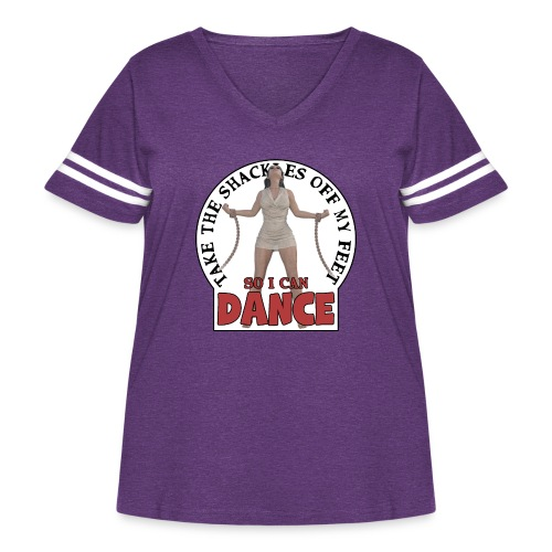 Take the shackles off my feet so I can dance - Women's Curvy Vintage Sport T-Shirt