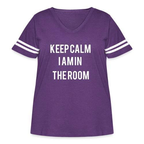 I'm here keep calm - Women's Curvy Vintage Sport T-Shirt