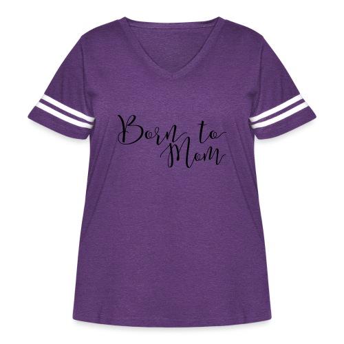Born to Mom - Women's Curvy Vintage Sport T-Shirt