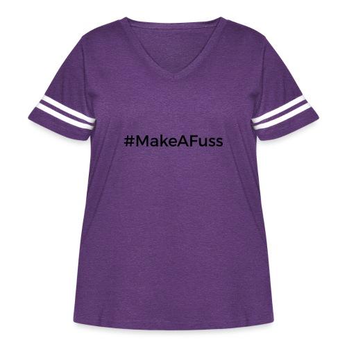 Make a Fuss hashtag - Women's Curvy Vintage Sport T-Shirt