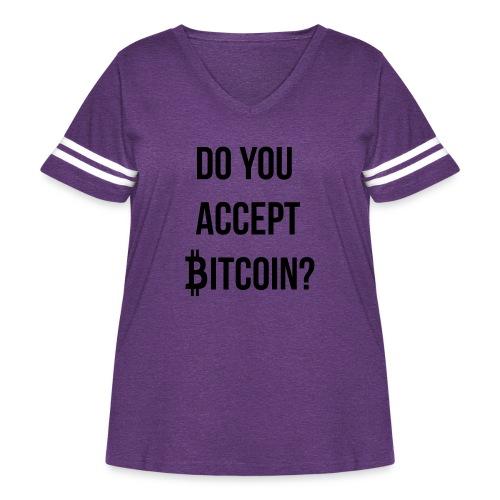 Do You Accept Bitcoin - Women's Curvy Vintage Sport T-Shirt