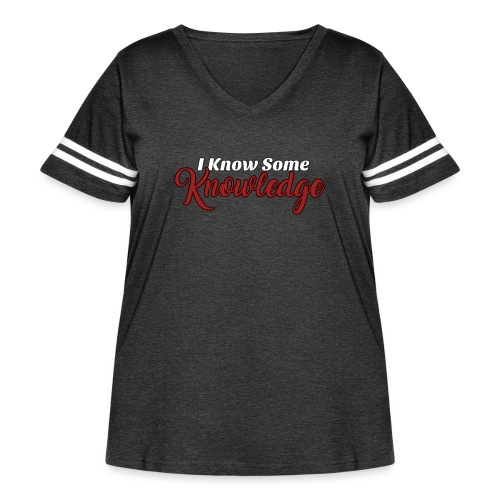 I Know Some Knowledge - Women's Curvy Vintage Sport T-Shirt