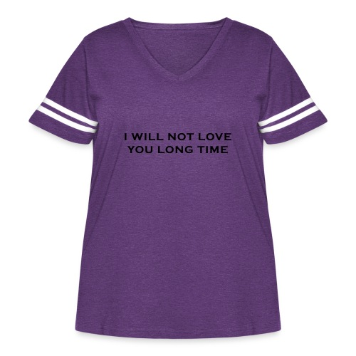 I Will Not Love You Long Time - Women's Curvy Vintage Sport T-Shirt