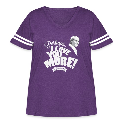 Perhaps I Love You More (Light) - Women's Curvy Vintage Sport T-Shirt