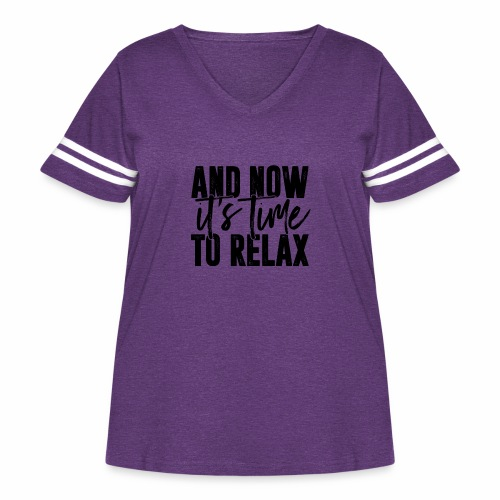 And Now It's Time To Relax - Women's Curvy Vintage Sport T-Shirt