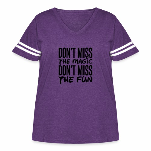 Don't Miss the Magic - Women's Curvy Vintage Sport T-Shirt