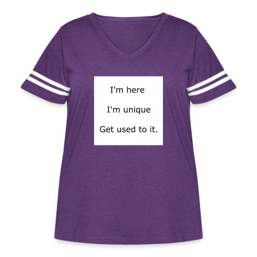 I'M HERE, I'M UNIQUE, GET USED TO IT - Women's Curvy Vintage Sport T-Shirt