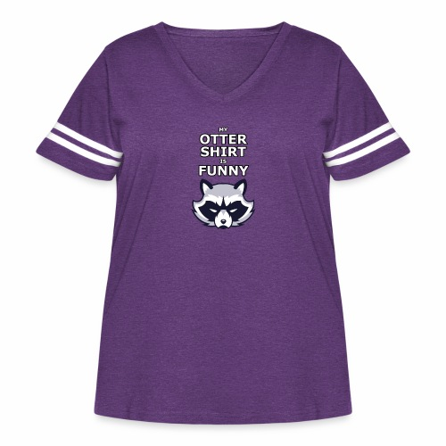 My Otter Shirt Is Funny - Women's Curvy Vintage Sport T-Shirt