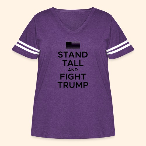 Stand Tall and Fight Trump - Women's Curvy Vintage Sport T-Shirt