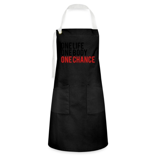 One Life One Body One Chance - Artisan Apron