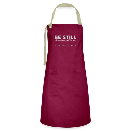 Be Still, the Lord will fight for you - Artisan Apron