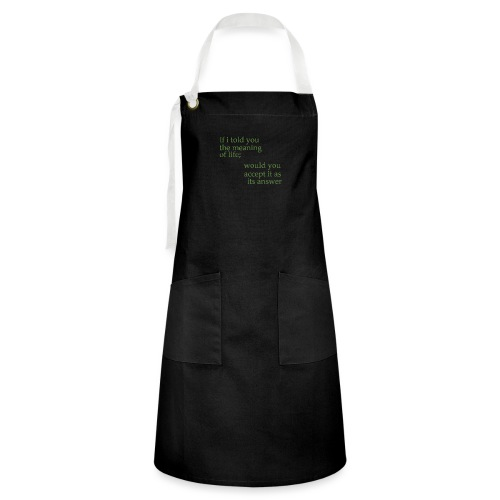 meaning of life - Artisan Apron