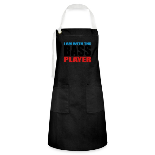 I am with the Bass Player - Artisan Apron