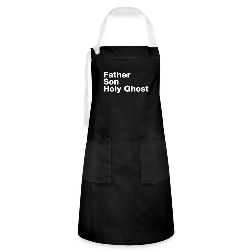 Father Son Holy Ghost - Artisan Apron