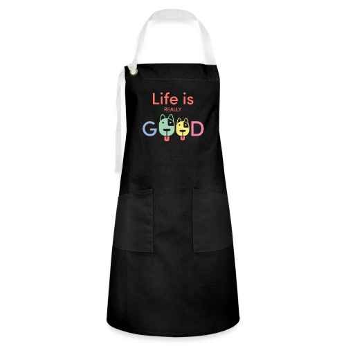 Life Is Really Good Dogs - Artisan Apron