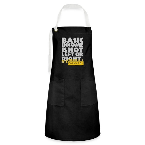 UBI is not Left or Right - Artisan Apron