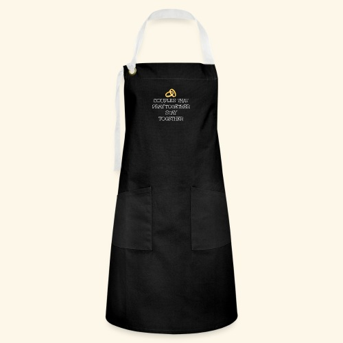 COUPLES THAT PRAY TOGETHER STAY TOGETHER - Artisan Apron