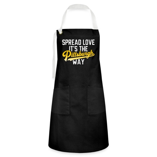 Spread Love it's the Pittsburgh Way - Artisan Apron