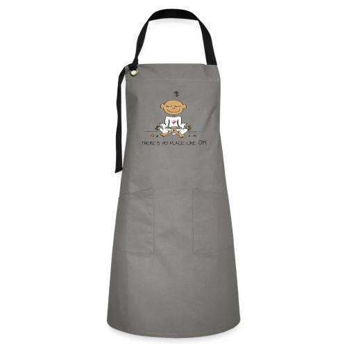 There is no place like OM - Artisan Apron