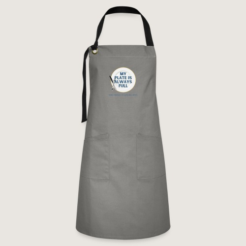 My Plate is Always Full - Artisan Apron