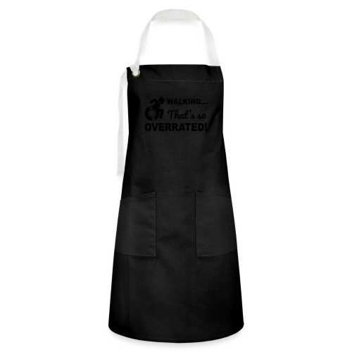 Walking that's so overrated for wheelchair users - Artisan Apron