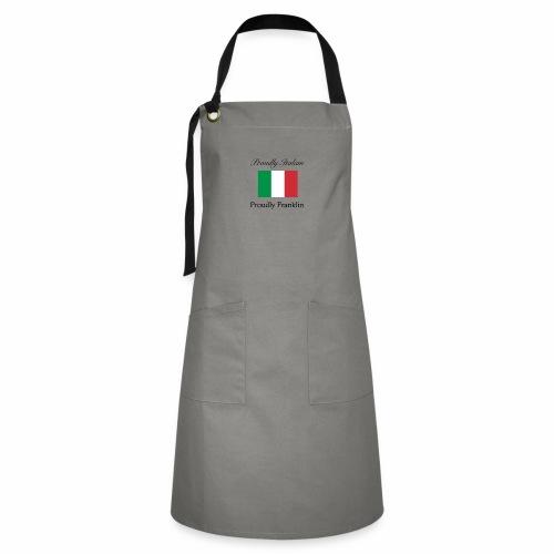 Proudly Italian, Proudly Franklin - Artisan Apron