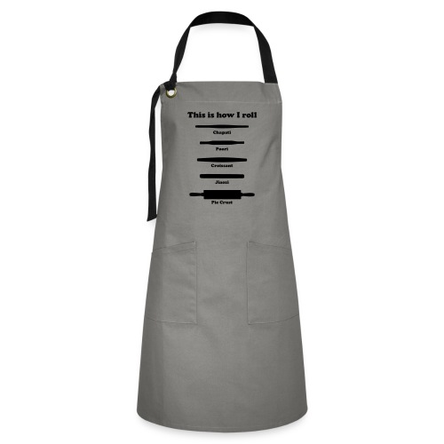 This is how I roll ing pins - Artisan Apron