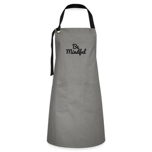 Be Mindful - Artisan Apron