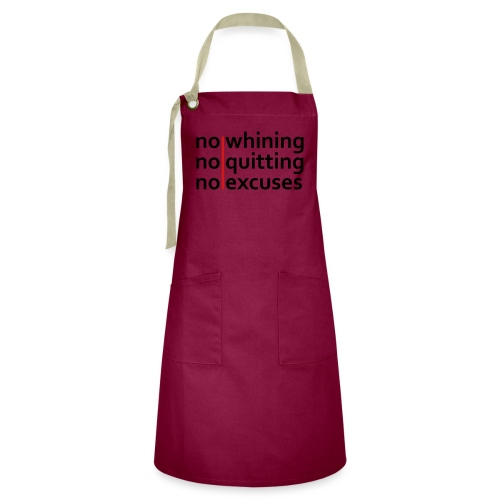 No Whining   No Quitting   No Excuses - Artisan Apron