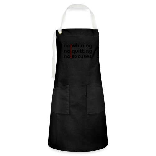 No Whining | No Quitting | No Excuses - Artisan Apron