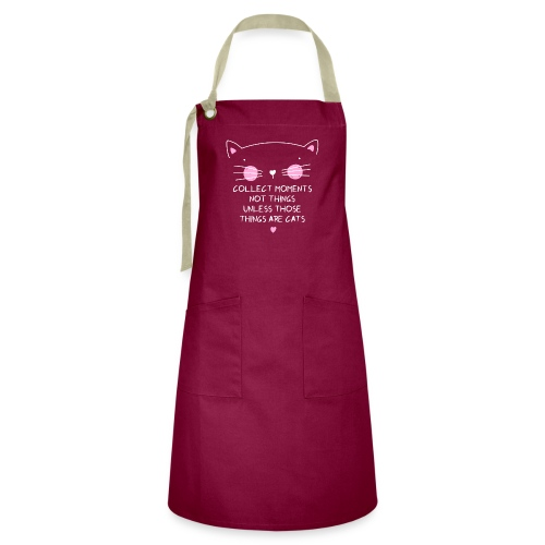 Collect moments not things unless those things are - Artisan Apron